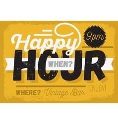 Happy hour new vintage headline sign design vector