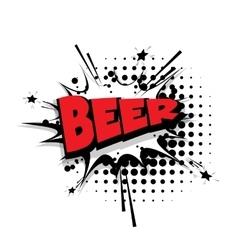 Comic text beer sound effects pop art vector image vector image