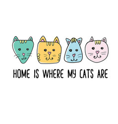 home is where my cats are quote inspiration vector image