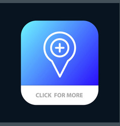 Location map navigation pin plus mobile app vector