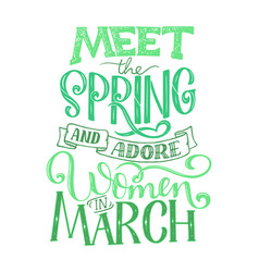 motivational quote about march sweet spring vector image