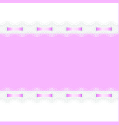 abstract background decorated with lace and ribbon vector image
