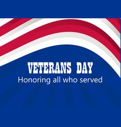 Happy veterans day 11th of november honoring all vector
