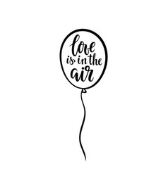 love is in air hand drawn brush pen lettering vector image
