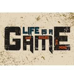 T shirt typography graphic with quote Life is game vector image vector image