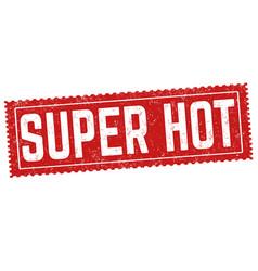 super hot grunge rubber stamp vector image