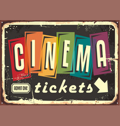 Cinema tickets retro sign with colorful typography vector