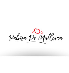 Palma de mallorca europe european city name love vector