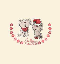 Two cute cats and handwritten text hello winter vector