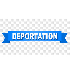 Blue tape with deportation caption vector