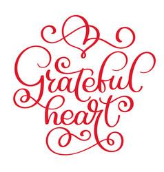 grateful heart handwritten lettering inscription vector image