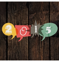 2015 sign on wood vector