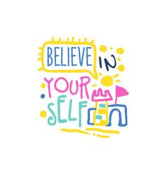 believe in yourself positive slogan hand written vector image
