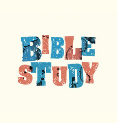 bible study concept stamped word art vector image