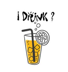 i drink orange juice background image vector image