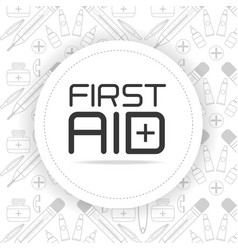 first aid emblem over medical tools background vector image vector image