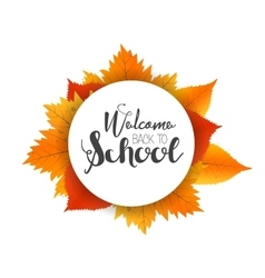 Autumn season welcome back to school Painted vector image