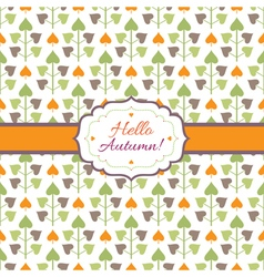 Hello Autumn background with decorative plants vector