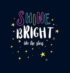 Shine bright like stars slogan and stars vector