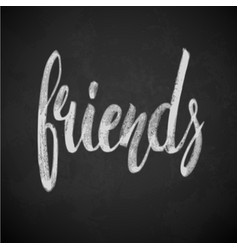 friends phrase hand drawn lettering brush pen vector image vector image