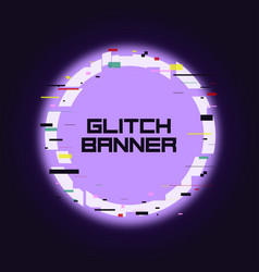 Glitch rounded banner glitched neon circle frame vector