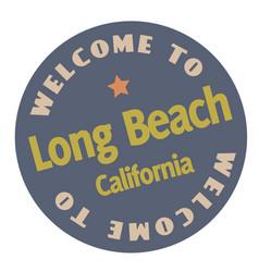 Welcome to long beach california vector