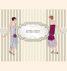 Retro party card fashion woman girls in cocktail vector