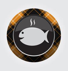button with orange black tartan - fish with smoke vector image
