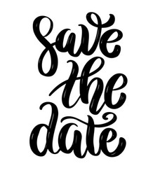 Save the date hand drawn motivation lettering vector