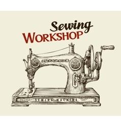 Sewing workshop or tailor shop Hand drawn vintage vector image vector image