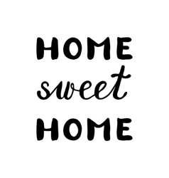 Home sweet home inspirational quote vector image