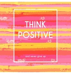 Think positive motivation poster vector