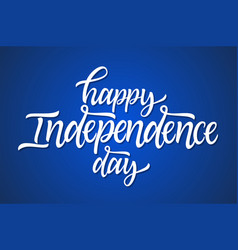 Happy independence day - hand drawn brush vector