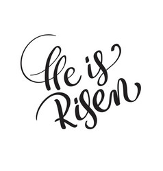 he is risen text isolated on white background vector image