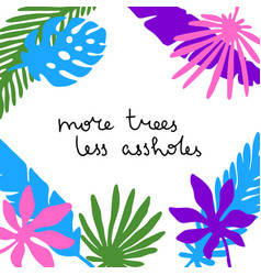 Funny quote with tropical leaves vector