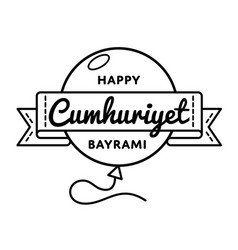 happy cumhuriyet bayrami greeting emblem vector image