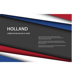 Modern overlayed sheets paper dutch flag vector