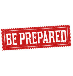 be prepared sign or stamp vector image