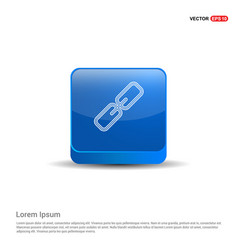 chain link icon - 3d blue button vector image