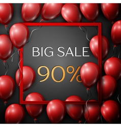 Realistic red balloons with text Big Sale 90 vector image