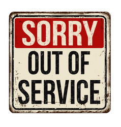 Sorry out of service vintage rusty metal sign vector