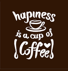 hand drawn coffee quote lettering vector image