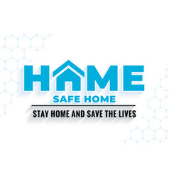 Stay home and save lives message background vector