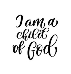 i am a child of god christian quote in bible text vector image