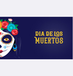 Dia de los muertos day of the dead mexican vector