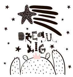 Dream big lettering cute cartoon bear boy in vector