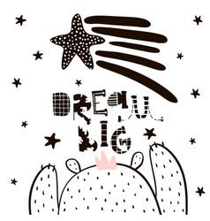 dream big lettering cute cartoon bear boy in vector image