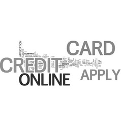 apply online for a credit card why not take the vector image vector image