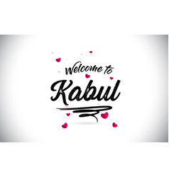 Kabul welcome to word text with handwritten font vector