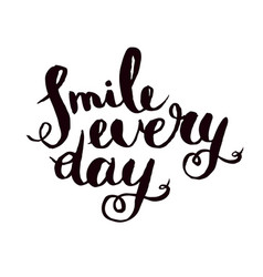 Smile every day inspirational monochrom quote vector